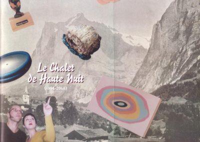 Le Chalet de Haute Nuit (1994 – 2006)