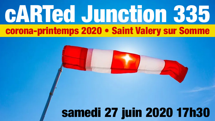 cARTed Junction 335 / Corona-Printemps 2020