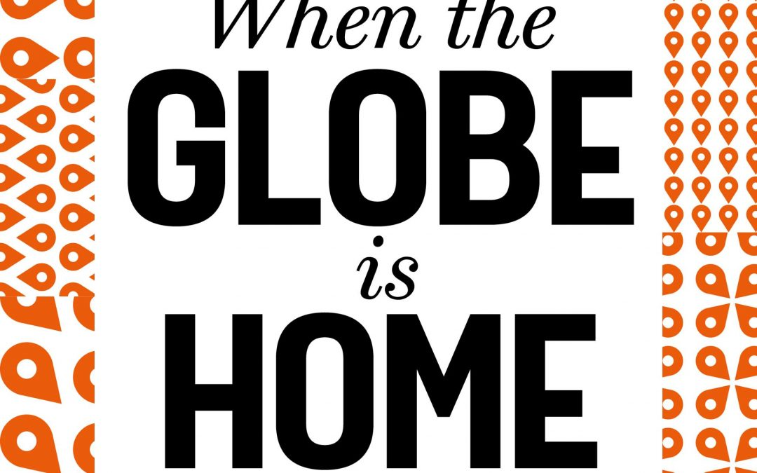 When the Globe is Home